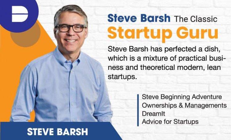 "Steve Barsh ""The Classic Startup Guru"""